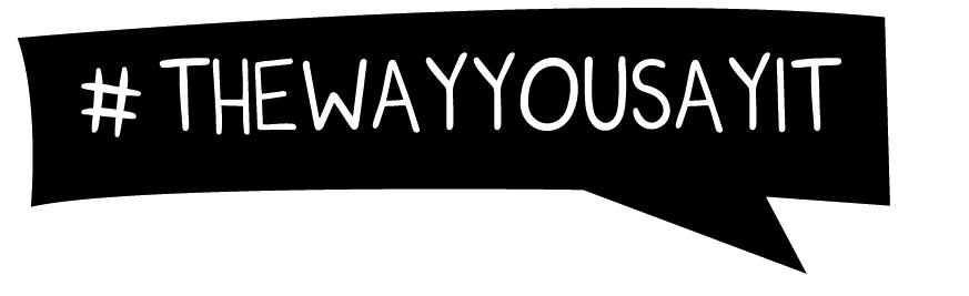 #thewayyousayit